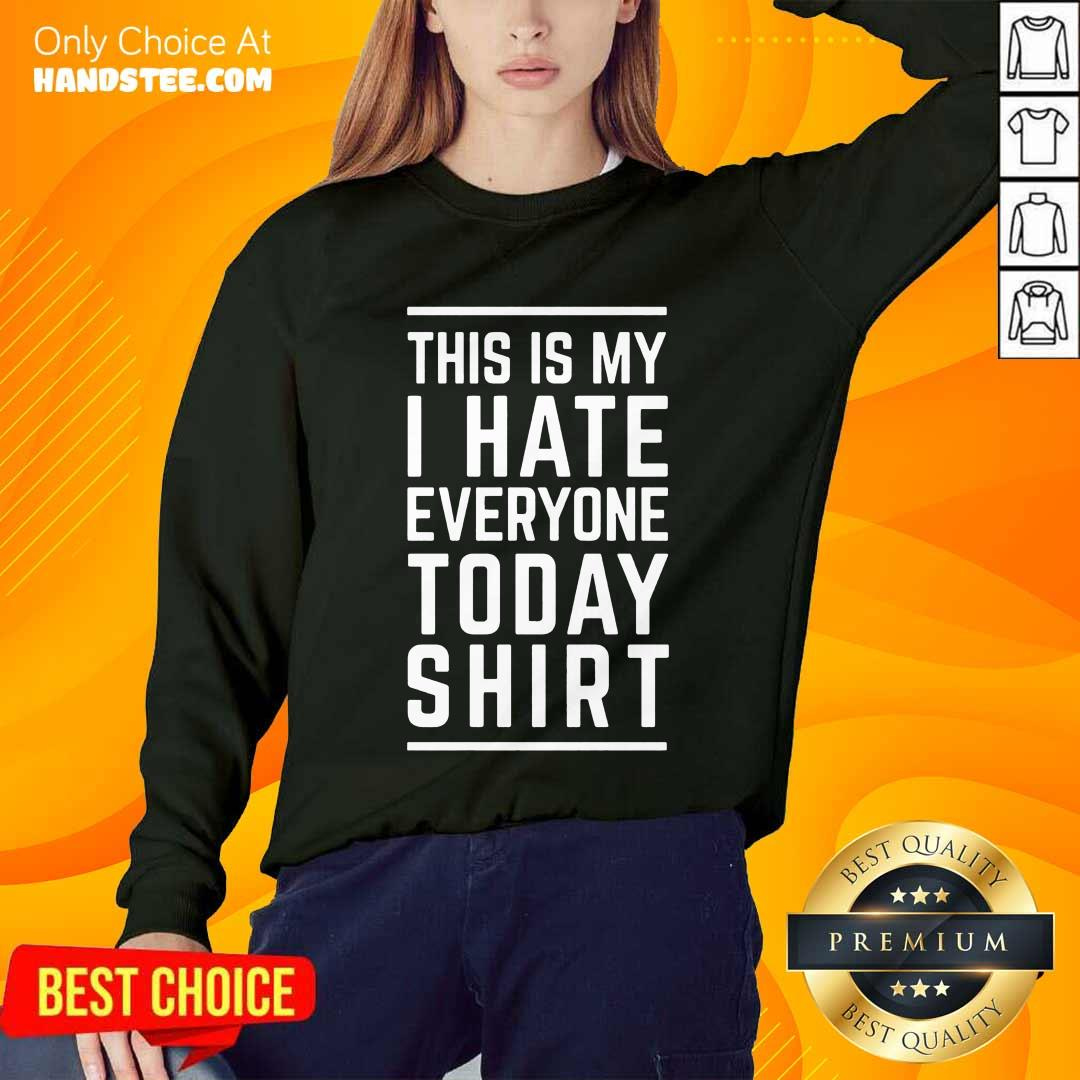 Delighted This Is My I Hate Everyone Today Sweater