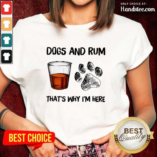 Dog And Rum That's Why I'm Here Ladies Tee