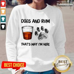 Dog And Rum That's Why I'm Here Long-Sleeved