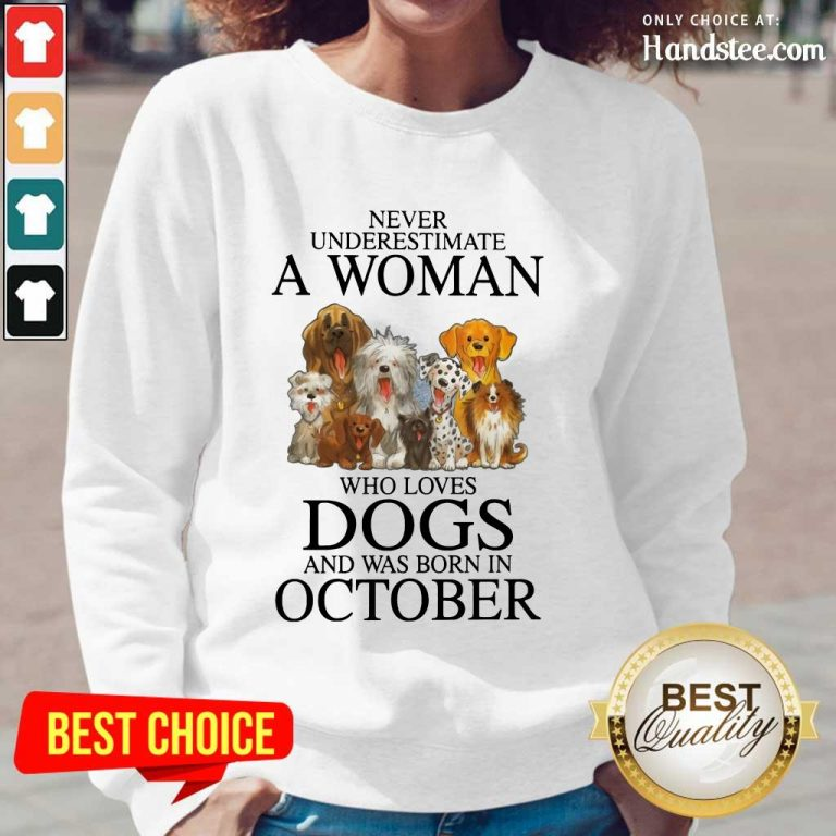 Ecstatic October Never Underestimate A Woman Who Loves Dogs Long-Sleeved