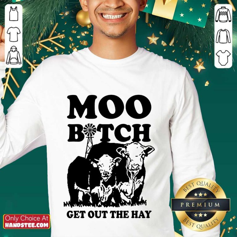 Enthusiastic Cow Moo Bitch Get Out The Hay Sweater