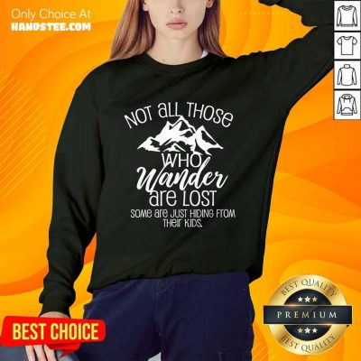 Excited Not All Those Who Wander Are Lost Sweater