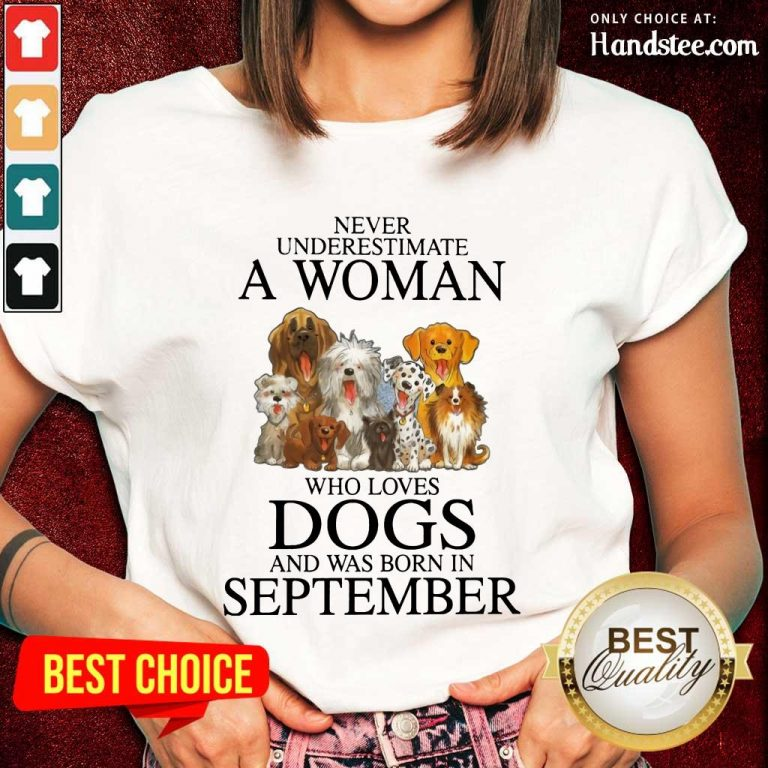 Excited September Never Underestimate A Woman Who Loves Dogs Ladies Tee