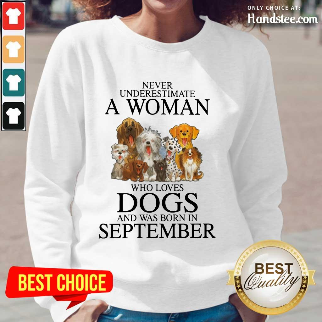 Excited September Never Underestimate A Woman Who Loves Dogs Long-Sleeved