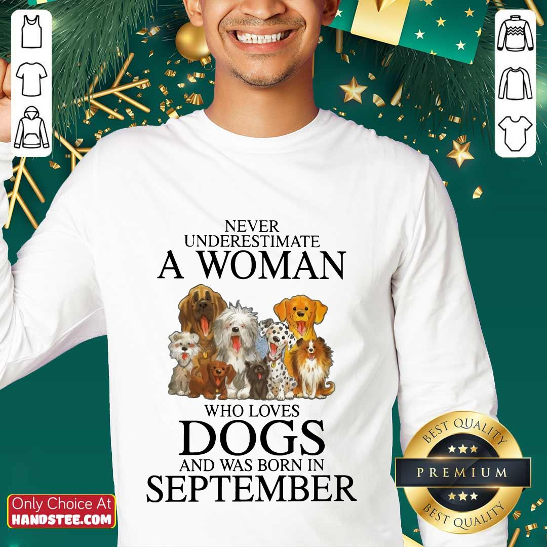 Excited September Never Underestimate A Woman Who Loves Dogs Sweater
