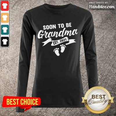Excited Soon To Be Grandma Est 2021 Pregnancy Long-Sleeved