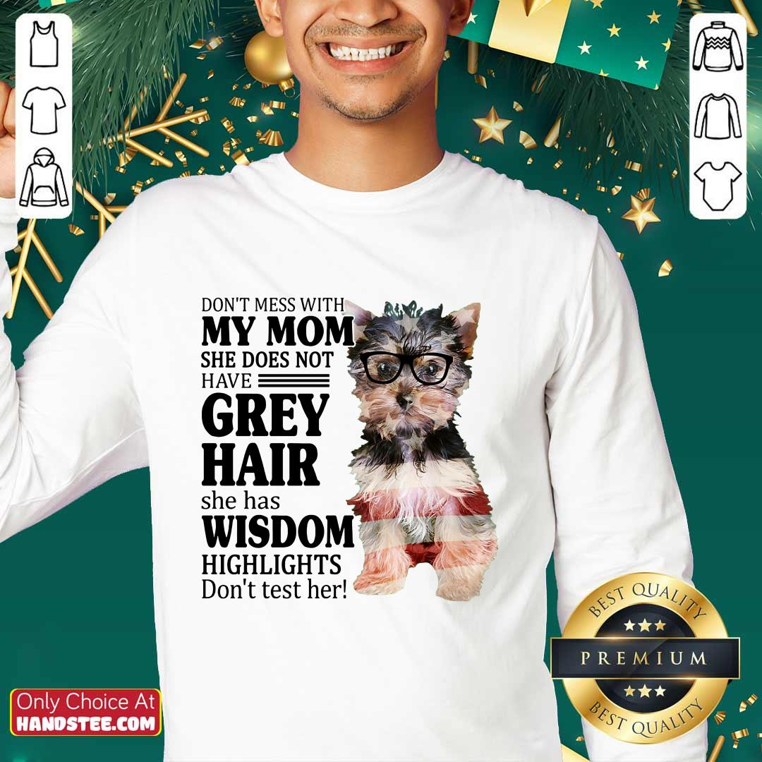Excited Yorkshire 2 My Mom Grey Hair Wisdom Highlights American Flag Sweater