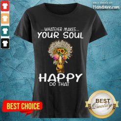 Funny Giraffe Hippie Whatever Makes Your Soul Happy Do That Ladies Tee