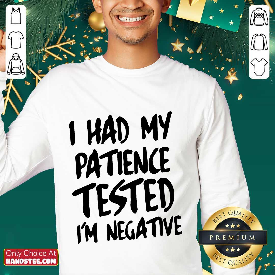 Funny I Had My Patience Tested I'm Negative Sweater