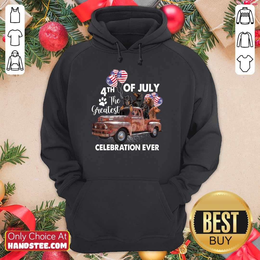 Good 4th Of July The Greatest Celebration Ever Dachshund Hoodie