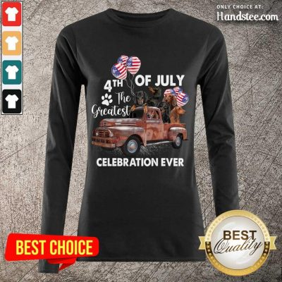 Good 4th Of July The Greatest Celebration Ever Dachshund Long-Sleeved