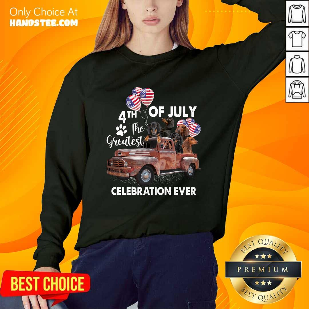 Good 4th Of July The Greatest Celebration Ever Dachshund Sweater