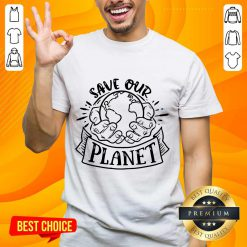 Good Holding Earth In Hands Save Our Planet Shirt
