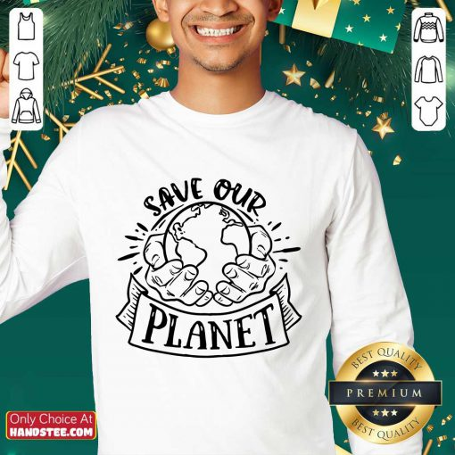 Good Holding Earth In Hands Save Our Planet Sweater
