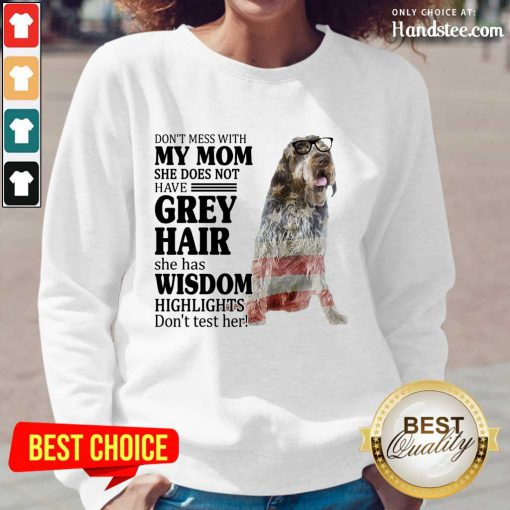 Good Wirehaired Pointing Griffon My Mom Grey Hair Wisdom Highlights American Flag Long-Sleeved