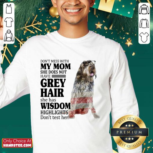 Good Wirehaired Pointing Griffon My Mom Grey Hair Wisdom Highlights American Flag Sweater