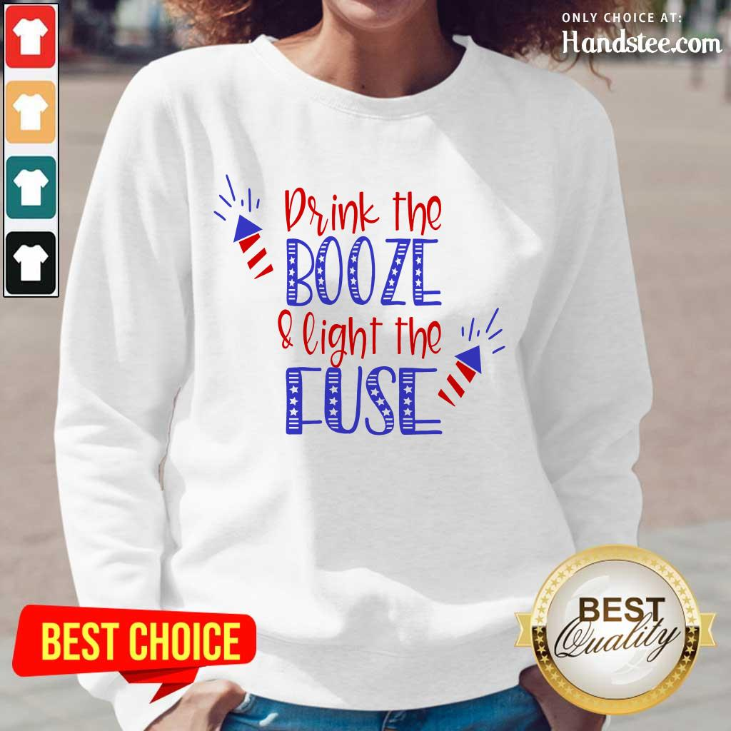 Great Drink Booze And Light The Fuse Long-Sleeved
