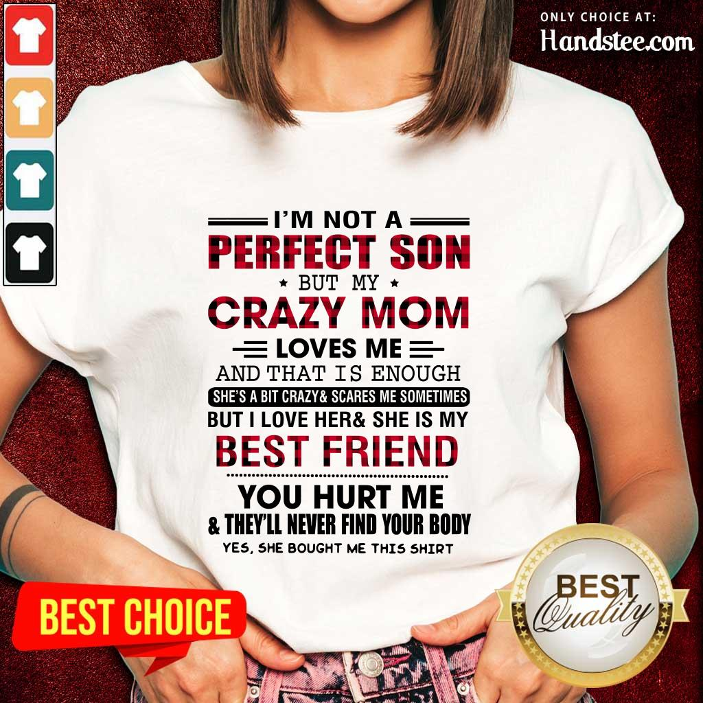 Great I'm Not A Perfect Son But My Crazy Mom Ladies Tee