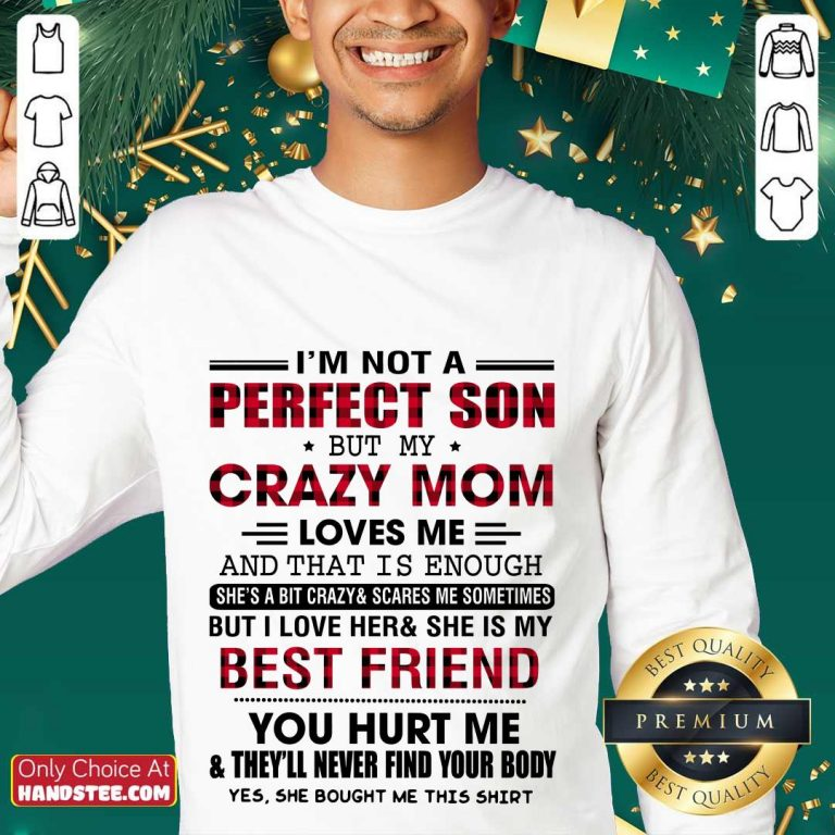 Great I'm Not A Perfect Son But My Crazy Mom Sweater