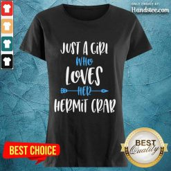 Great Just A Girl Who Loves Her Hermit Crab Ladies Tee