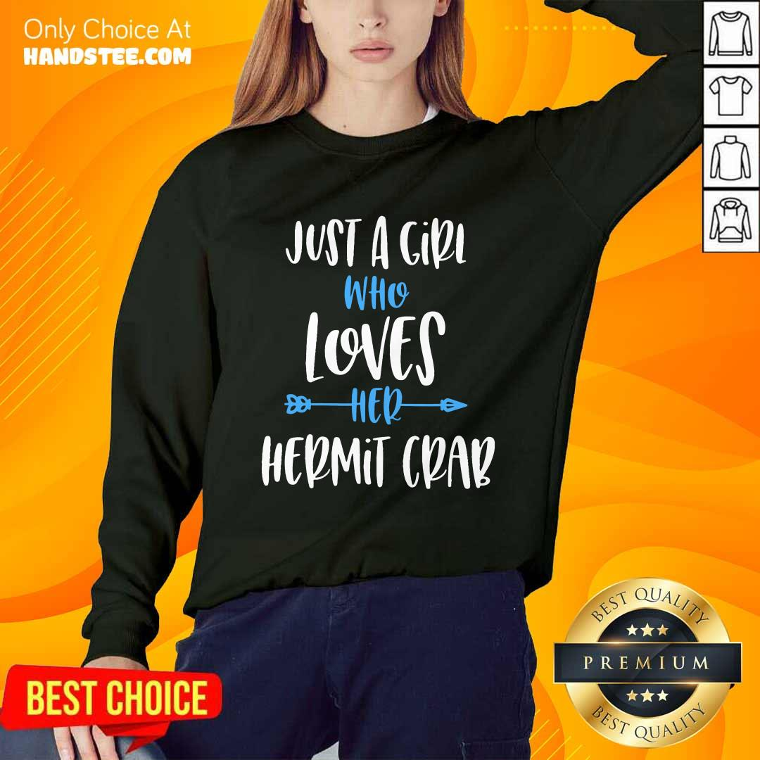 Great Just A Girl Who Loves Her Hermit Crab Sweater