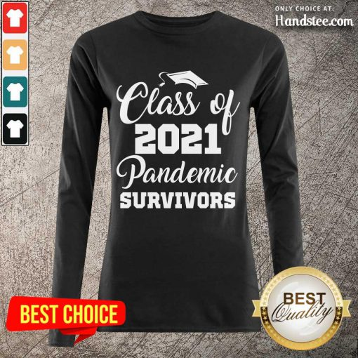 Happy Class Of 2021 Pandemic Survivors Long-Sleeved