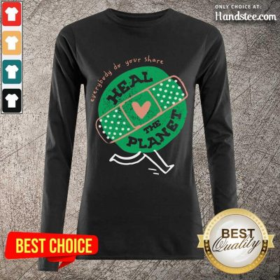 Happy Everybody Do Your Share Heal The Planet Earth Day Long-Sleeved