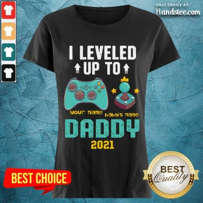 Happy I Leveled Up To John And Julian Daddy 2021 Ladies Tee