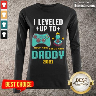 Happy I Leveled Up To John And Julian Daddy 2021 Long-Sleeved