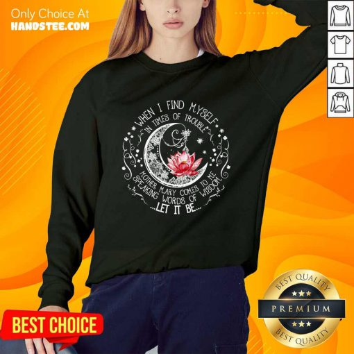 Happy Lotus When I Find Myself In Times Of Trouble Sweater