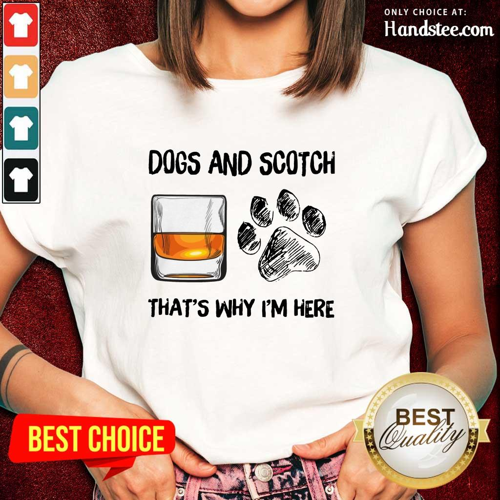 Hot Dog And Scotch That's Why I'm Here Ladies Tee