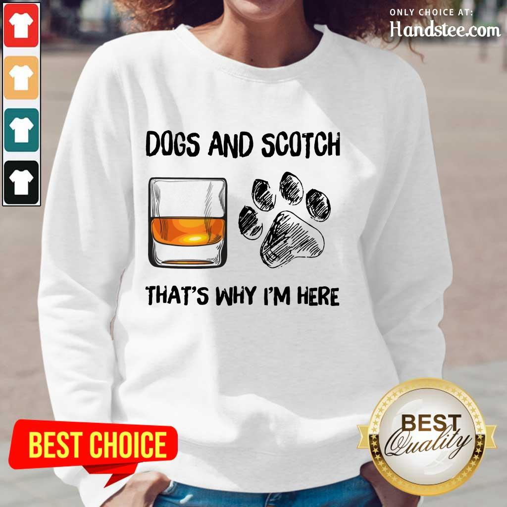 Hot Dog And Scotch That's Why I'm Here Long-Sleeved
