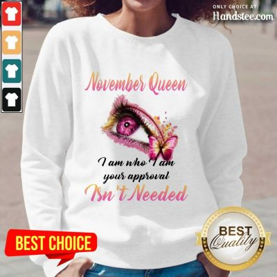 Hot Eye And Butterfly November Queen I Am Who I Am Your Approval Long-Sleeved