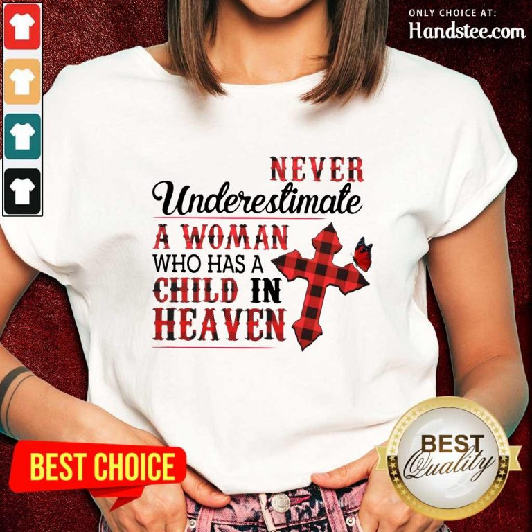 Hot Never Underestimate A Woman Who Has A Child In Heaven Ladies Tee