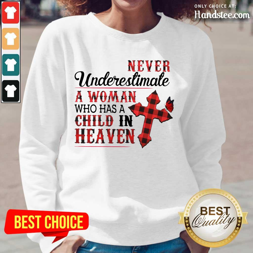 Hot Never Underestimate A Woman Who Has A Child In Heaven Long-Sleeved