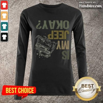 Is My Jeep Okay Funny Jeep Lover Off Road Vintage Long-Sleeved