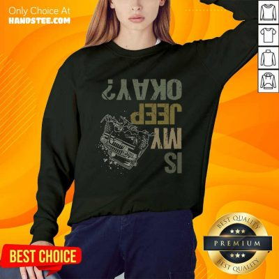 Is My Jeep Okay Funny Jeep Lover Off Road Vintage Sweater