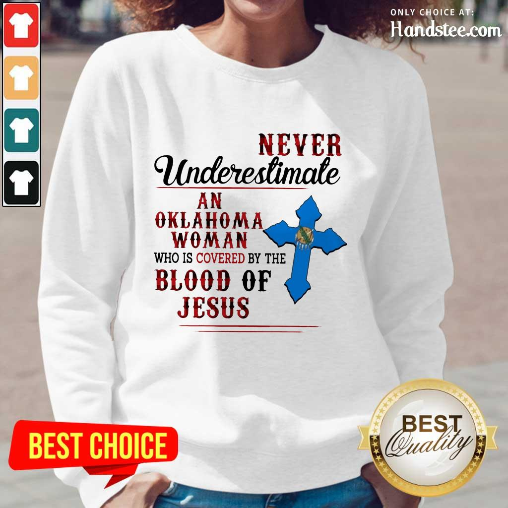 Original Never Underestimate An Oklahoma Woman By Blood Of Jesus Long-Sleeved