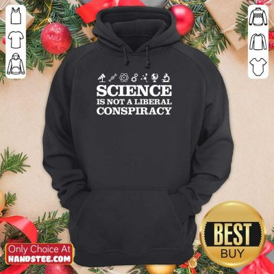 Positive Science Is Not A Liberal Conspiracy Hoodie