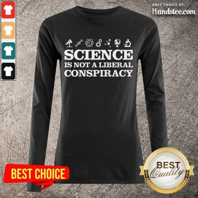 Positive Science Is Not A Liberal Conspiracy Long-Sleeved