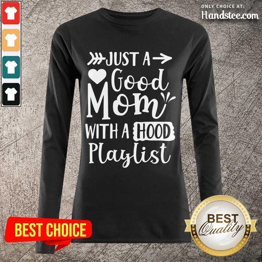 Relaxed Just A Good Mom With A Hood Playlist Long-Sleeved