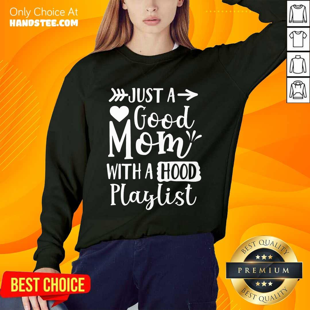 Relaxed Just A Good Mom With A Hood Playlist Sweater