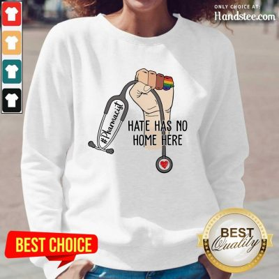 Relaxed Pharmacist Hate Hate Has No Home Here Long-Sleeved