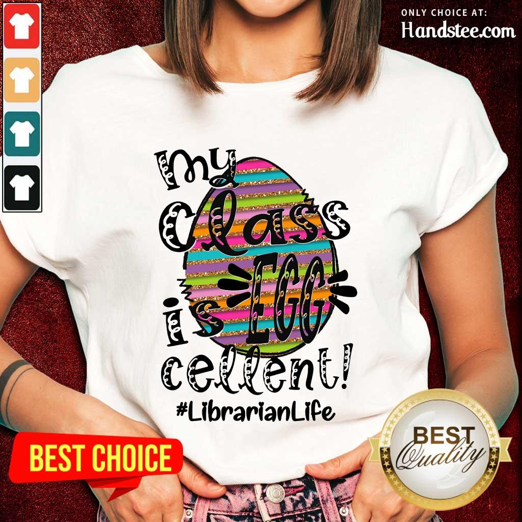Relaxed Surprised Librarian Life My Class Is Egg Cellent Ladies Tee