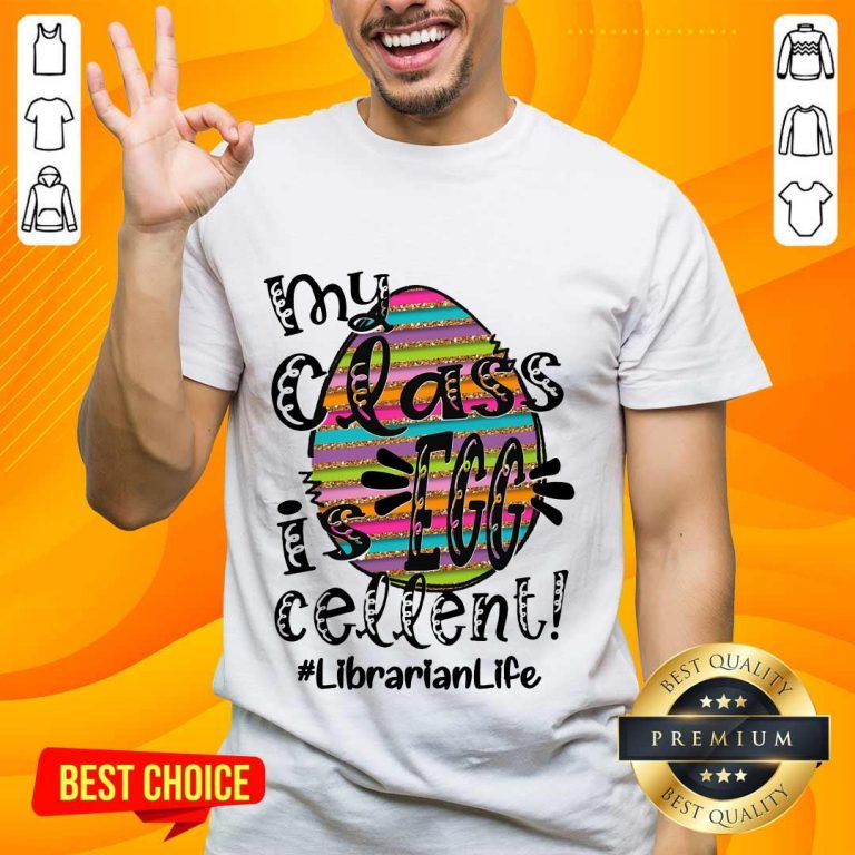 Relaxed Surprised Librarian Life My Class Is Egg Cellent Shirt