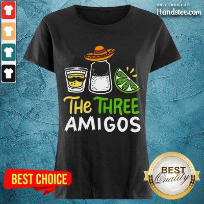 Relaxed The Three Amigos Cinco De Mayo Tequila Alcohol Ladies Tee