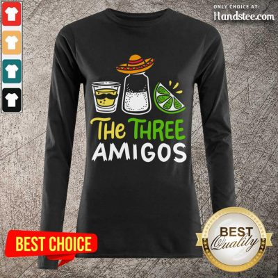 Relaxed The Three Amigos Cinco De Mayo Tequila Alcohol Long-Sleeved