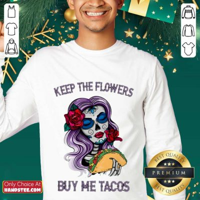 Surprised Keep The Flowers Buy Me Tacos Sweater