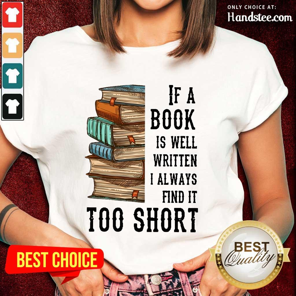 Terrific If A Book Is Well Written A Always Find It Too Short Ladies Tee