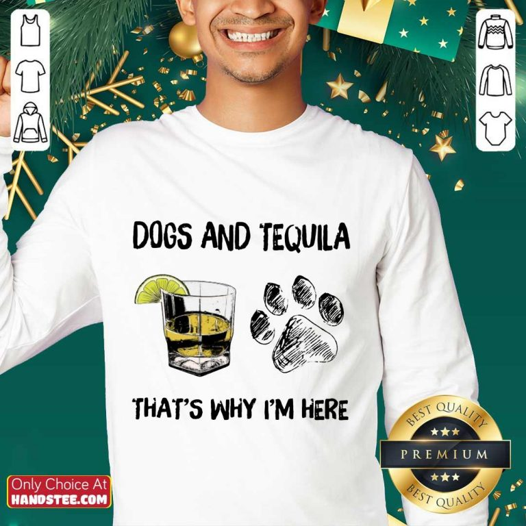 Top Dog And Tequila That's Why I'm Here Sweater